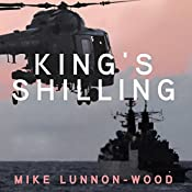 King's Shilling: British Military Quartet, Book 2 | Mike Lunnon-Wood