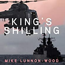 King's Shilling: British Military Quartet, Book 2 Audiobook by Mike Lunnon-Wood Narrated by John Telfer