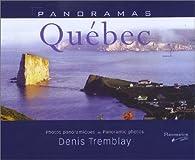 Panoramas Québec : Photos panoramiques, édition bilingue français/anglais par Denis Tremblay