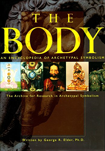 The Body  (An Encyclopedia of Archetypal Symbolism, Vol. 2)