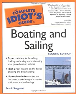 the complete idiot s guide to boating and sailing 2nd edition rh amazon com Idiots Guide to It Idiots Guide for Medical