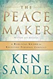 The Peacemaker: A Biblical Guide to Resolving