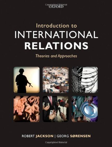 Introduction to International Relations: Theories and Approaches 5th (fifth) Edition by Jackson, Robert, S?rensen, Georg published by Oxford University Press, USA (2013)