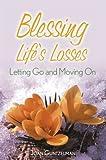 Blessing Life's Losses, Joan Guntzelmann, 0764811525