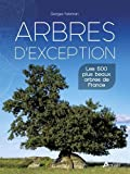 Arbres d'exception : Les 500 plus beaux arbres de France