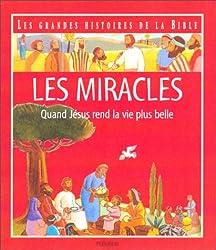 Les Miracles : Quand Jésus rend la vie plus belle
