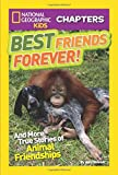 img - for National Geographic Kids Chapters: Best Friends Forever: And More True Stories of Animal Friendships (NGK Chapters) book / textbook / text book