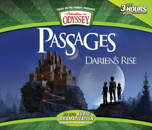 Darien's Rise: An Epic Adventures in Odyssey Audio Drama (Adventures in Odyssey Passages) pdf epub