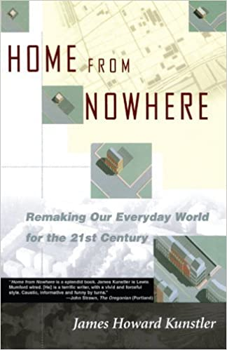 Home from Nowhere: Remaking Our Everyday World for the 21st Century by James Howard Kunstler (1998-03-26)