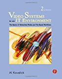 img - for Video Systems in an IT Environment: The Basics of Professional Networked Media and File-based Workflows book / textbook / text book