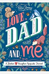 Love, Dad and Me: A Father and Daughter Guided Journal to Connect and Bond (Unique Gifts for Dad, books for dad, fathers day) Paperback