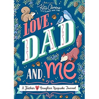 Love, Dad and Me: A Father and Daughter Keepsake Journal