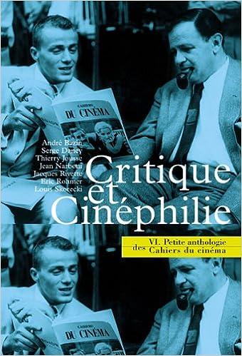 Téléchargement Petite anthologie des Cahiers du cinéma, tome 6 :  Critique et cinéphilie pdf