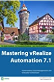 Mastering vRealize Automation 7.1: Implementing Cloud Management in the Enterprise Environment