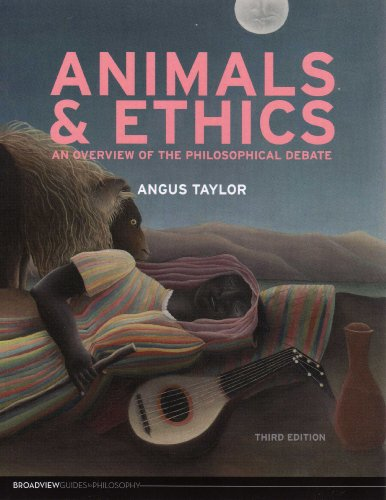 Animals and Ethics - Third Edition (Broadview Guides to Philosophy)