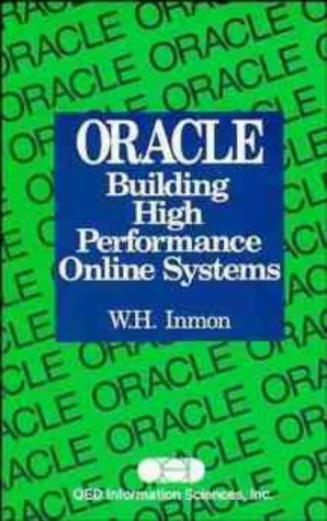 ORACLE: Building High Performance Online Systems