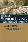 The Best Senior Living and Eldercare Options, Castle Connolly Medical Ltd Staff, 1883769051