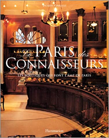 Téléchargement Le Paris des connaisseurs : Les boutiques qui font l'âme de Paris epub pdf