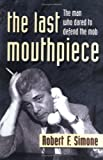 The Last Mouthpiece: The Man Who Dared to Defend