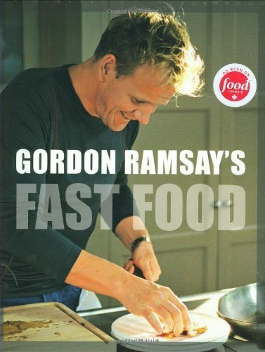 Gordon Ramsay's Fast Food 1st (first) Edition by Ramsay, Gordon published by Key Porter Books (2008) Hardcover