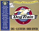 img - for Dog Train: A Wild Ride on the Rock-and-Roll Side (Book & CD) book / textbook / text book