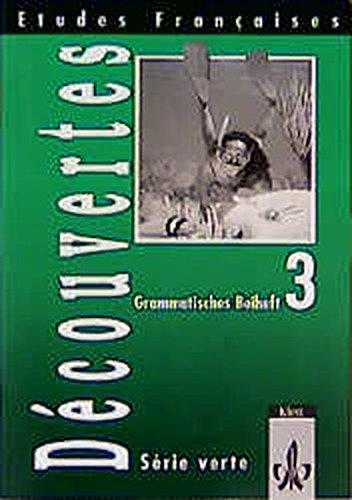 Etudes Francaises, Decouvertes, Serie verte, Grammatisches Beiheft, Bd. 3