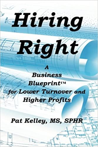 Hiring right a business blueprint for lower turnover and higher hiring right a business blueprint for lower turnover and higher profits a business blueprint book second edition edition malvernweather Choice Image
