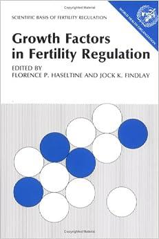 Book Growth Factors in Fertility Regulation (Scientific Basis of Fertility Regulation)