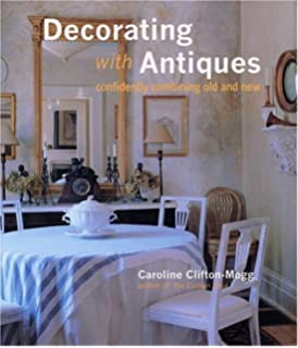 Decorating With Antiques: Confidently Combining Old And New