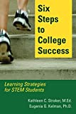 Six Steps to College Success: Learning Strategies for STEM Students