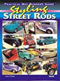 Styling Street Rods : Practical Hot Rodders Guide, O'Toole, Larry, 0949398497