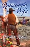 Renegade Wife, Charlene Sands, 0373293895