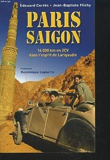 Paris-Saigon : 16 000 km en 2CV dans l'esprit de Larigaudie, Cortès, Édouard