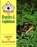 img - for How to Photograph Reptiles & Amphibians (How To Photograph Series) book / textbook / text book