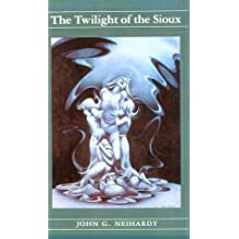 The Twilight of the Sioux (Volume II of A Cycle of the West)