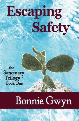 Read Online Escaping Safety (the Sanctuary Trilogy) (Volume 1) ebook