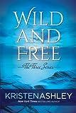 Wild and Free (The Three Series) (Volume 3)