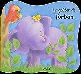 Le Goûter de Turban