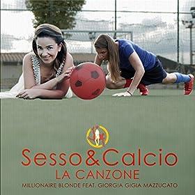 Amazon.com: Sesso&Calcio (feat. Giorgia Gigia Mazzucato