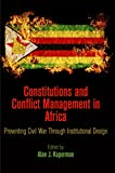 Constitutions and Conflict Management in Africa : Preventing Civil War Through Institutional Design, , 0812246586