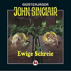Ewige Schreie (John Sinclair 84)