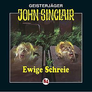 Ewige Schreie (John Sinclair 84) Hörspiel