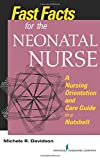 Fast Facts for the Neonatal Nurse: A Nursing