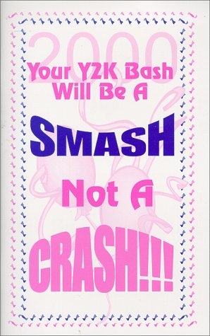 Your Y2K Bash will be a Smash...not a Crash!