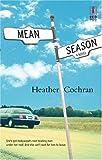 Mean Season, Heather Cochran, 037325069X