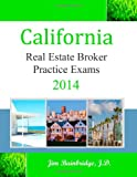 California Real Estate Broker Practice Exams For 2014, Jim Bainbridge, 1939526116