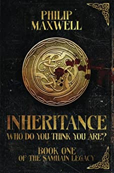 Inheritance: Who Do You Think You Are? (The Samhain Legacy Book 1) by [Maxwell, Philip]