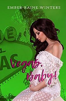 Vegas, Baby (Las Vegas Nights Book 2) by [Winters, Ember-Raine]