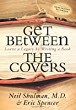 Get Between the Covers, Neil Shulman, 1600373151