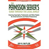 The Permission Seeker's Guide Through the Legal Jungle, 2nd Edition